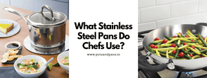 What Stainless Steel Pans Do Chefs Use?