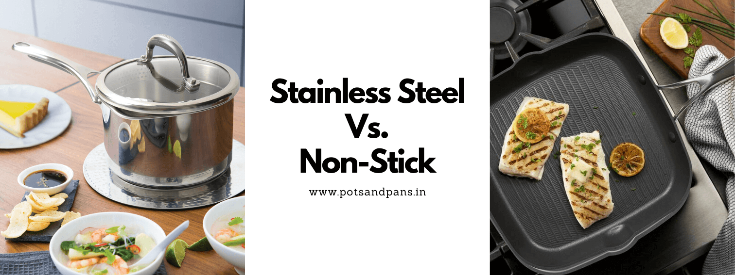 Stainless Steel Vs Non-Stick