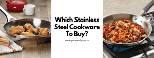 Top Stainless Steel Cookware To Buy in India