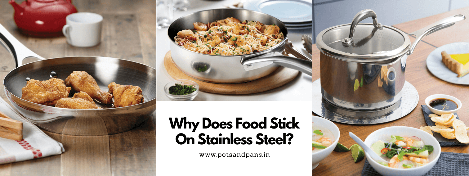 Why Does Food Stick On Stainless Steel?