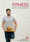 Fitness Goes Gourmet E-Book with Chef Varun Arora