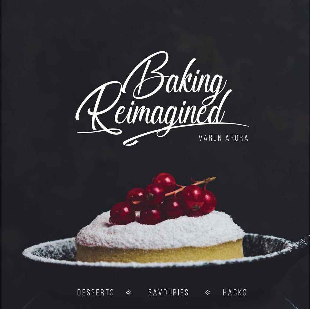 Baking Reimagined by Chef Varun Arora Paperback - Pots and Pans