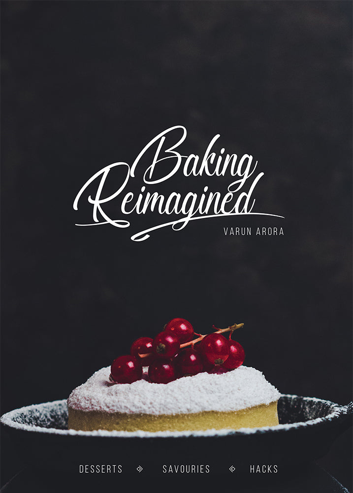Baking Reimagined by Chef Varun Arora Paperback