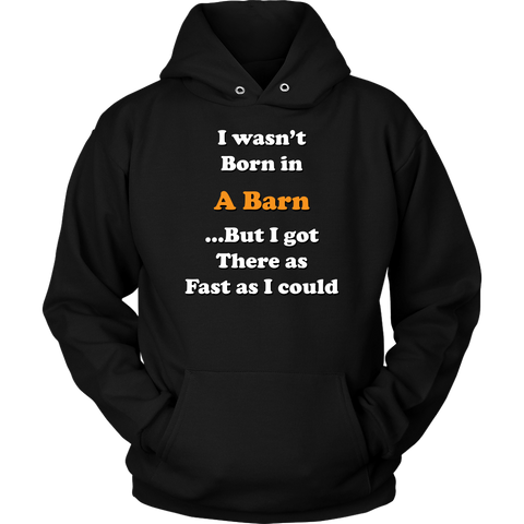 Born in a Barn Hoodie