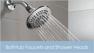 Bathtub Faucets and Shower Heads