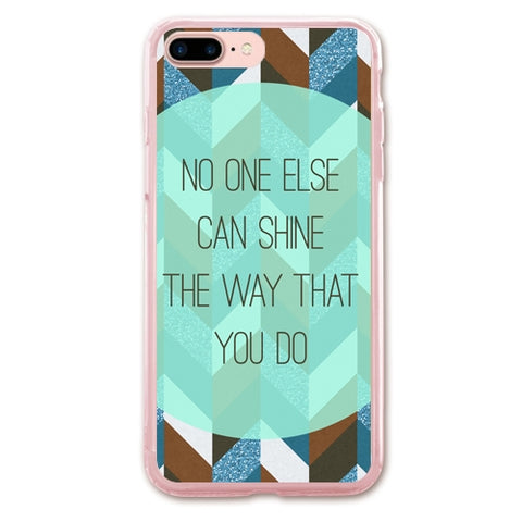No One Else Can Shine the Way that You Do Designer Phone Cases