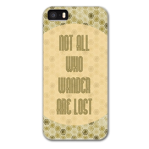 Not All Who Wander Are Lost Designer Phone Cases