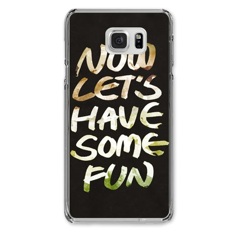 Now Let's Have Some Fun Designer Phone Cases