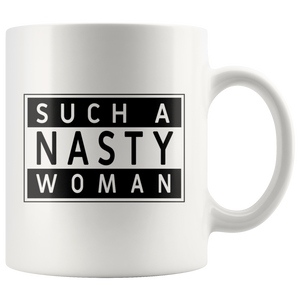 Such a Nasty Woman Parental Advisory Design Coffee Mug