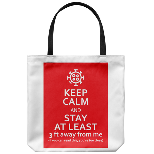 Keep Calm & Stay At Least 3 ft Away Tote Bag Feat. Coronavirus Symbol