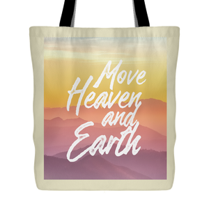 Move Heaven and Earth Tote Bag
