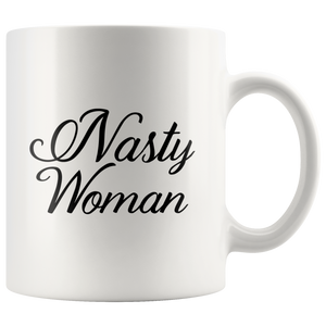 Nasty Woman - Cursive Letters Coffee Mug