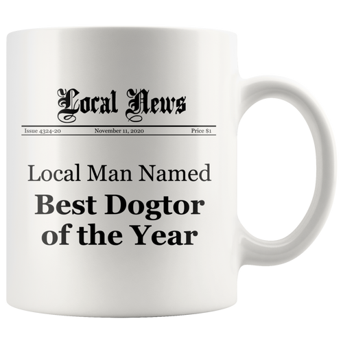 Local Man Named Best Dogtor of the Year Mug