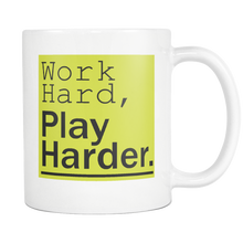 Work Hard, Play Harder Coffee Mug
