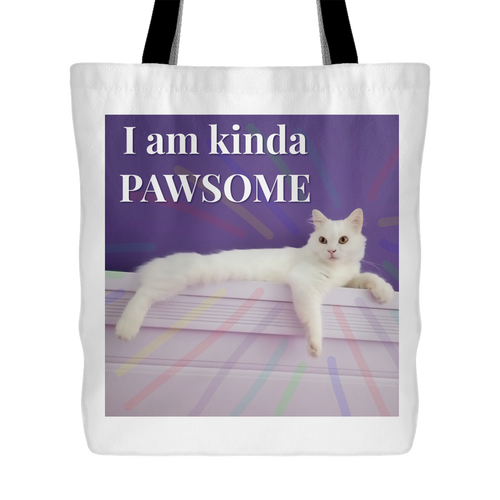 I Am Kinda Pawsome Tote Bag