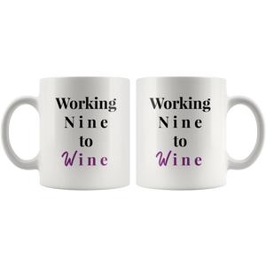 Working Nine to Wine Mug