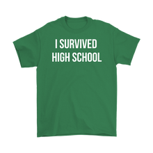 I Survived High School Mens T-shirt