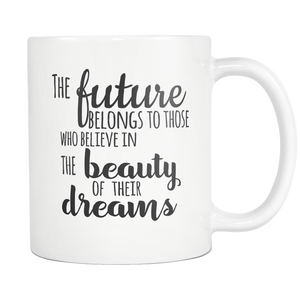 The Future Eleanor Roosevelt Quote - Inspirational Mug