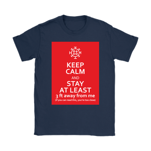 Keep Calm & Stay At Least 3 ft Away Women's T-Shirt with Coronavirus Symbol