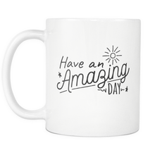 Have an Amazing Day Coffee Mug