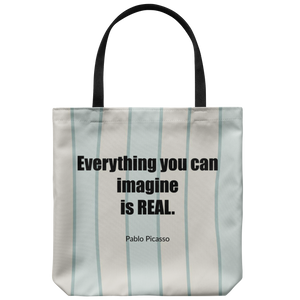 Everything You Can Imagine is Real Picasso Quote Bag
