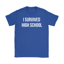 I Survived High School Womens T-shirt
