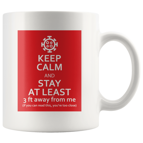 Keep Calm & Stay At Least 3 ft Away Mug with Coronavirus Symbol