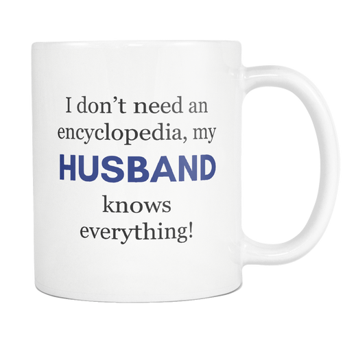 My Husband Knows Everything Encyclopedia Sarcastic Coffee Mug