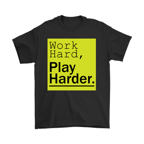 Work Hard, Play Harder Unisex T-shirt