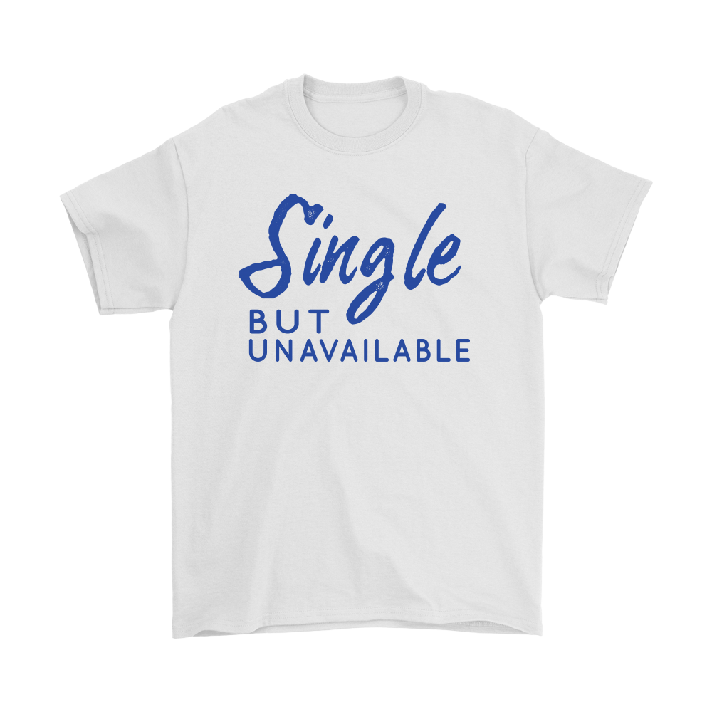 Single but Unavailable Blue Text Unisex White T-shirt