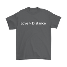 Love is Greater than Distance T-Shirt