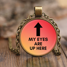 My Eyes Are Up Here Funny Novelty Pendant Necklacess
