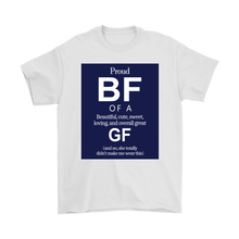 Proud BF of a Beautiful, Cute, Sweet, Loving, and Overall Great GF T-shirt