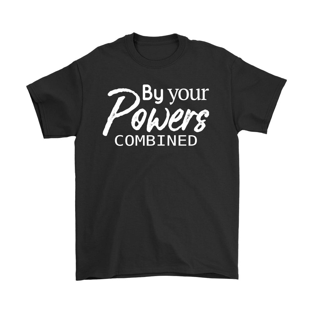 By Your Powers Combined Unisex Dark Color T-shirt