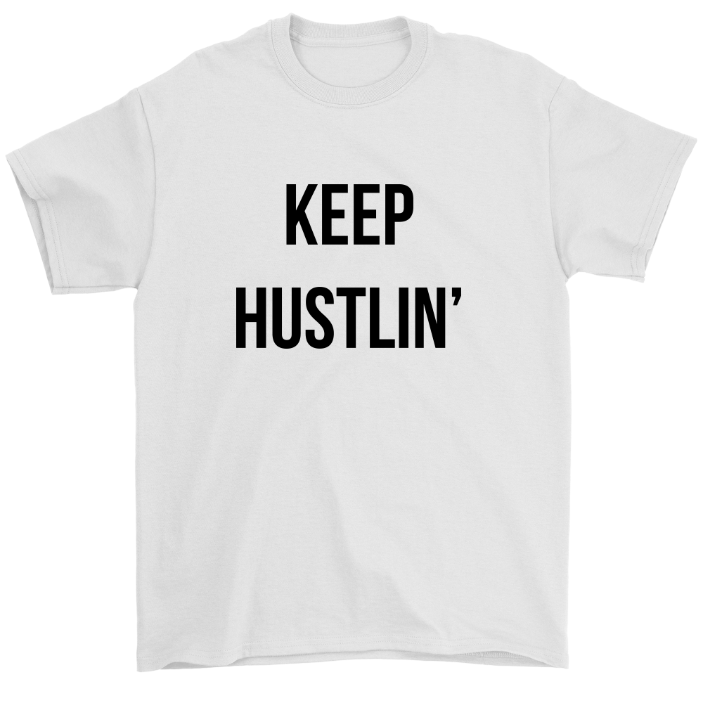 Keep Hustlin' Unisex T-shirt