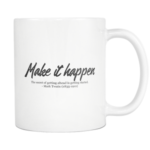 Make It Happen Inspirational Motivational Mark Twain Quote Coffee Mug