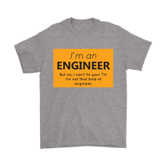 I'm an Engineer, But Not That Kind of Engineer Unisex T-shirt