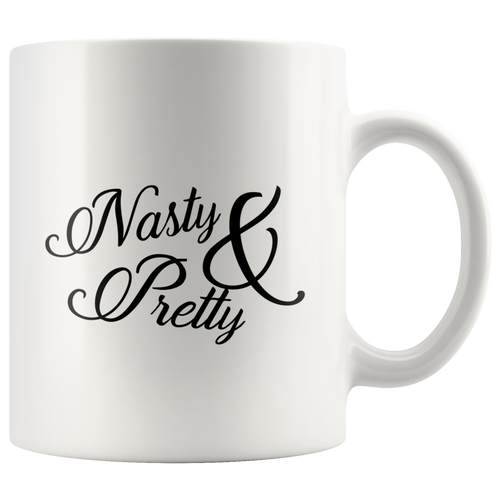 Nasty and Pretty - Nasty Woman Coffee Mug