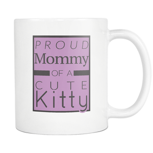 Proud Mommy of a Cute Kitty Mug