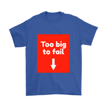 Too Big to Fail T-shirt