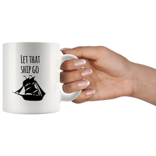 Let That Ship Go Pun Mug
