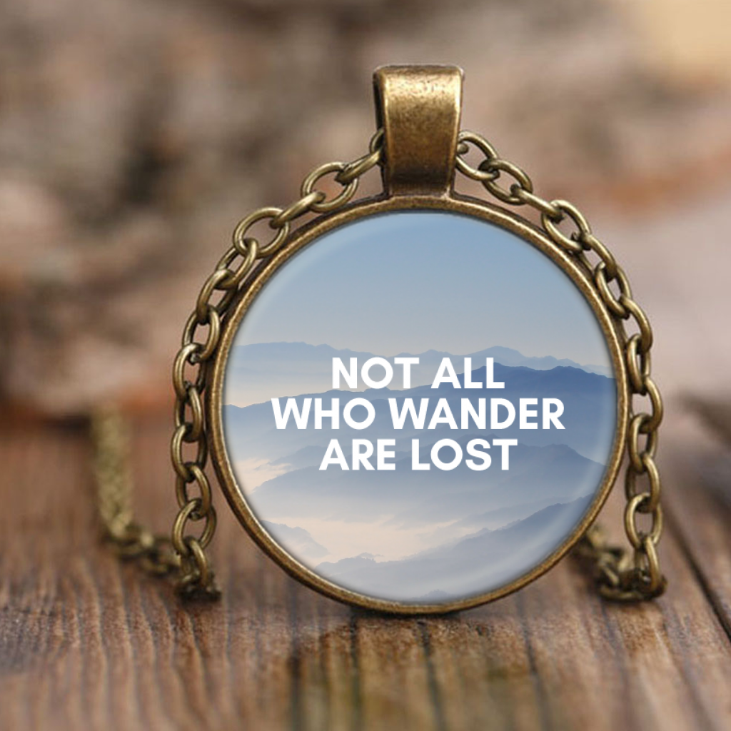 Not All Who Wander Are Lost Inspirational Tolkien Quote Necklace