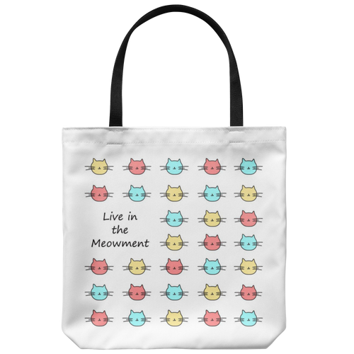Live In The Meowment Cat Tote Bag