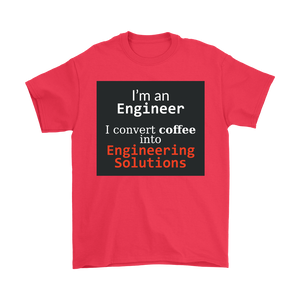I'm an Engineer, I Convert Coffee into Engineering Solutions Unisex T-shirt