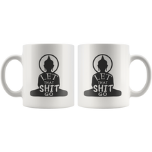 Let That Shit Go - Buddha Coffee Mug