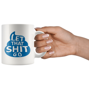 Let That Shit Go - Poop Design (Blue) Coffee Mug