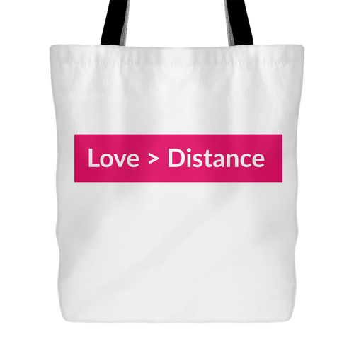 Love is Greater than Distance Tote Bag
