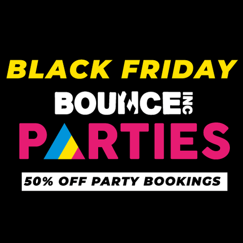 BOUNCE Parties - 50% Off Party Bookings - Black Friday Special
