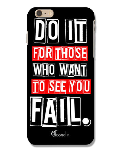 Do It For Those | iPhone 6 Plus Phone Case