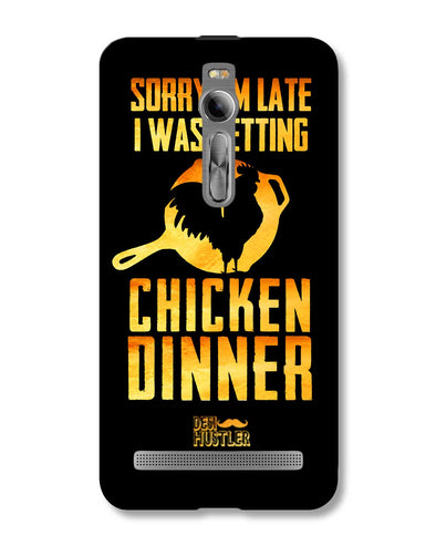 Copy of sorr i'm late, I was getting chicken Dinner| ASUS Zenfone 2 Phone Case
